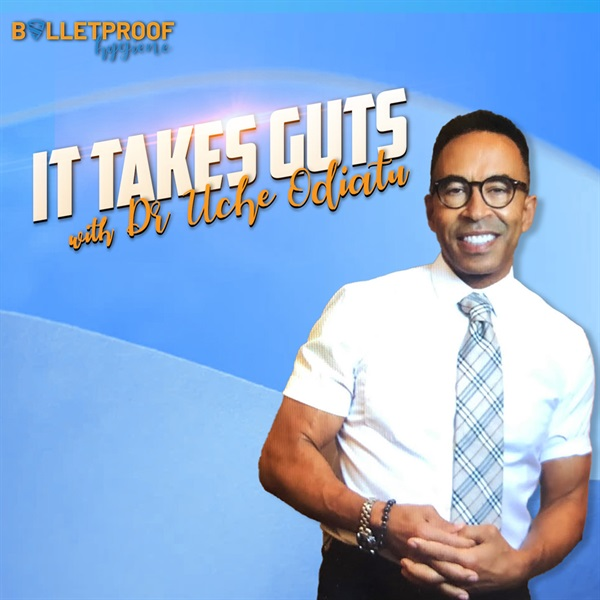 It Takes Guts with Dr. Uche Odiatu