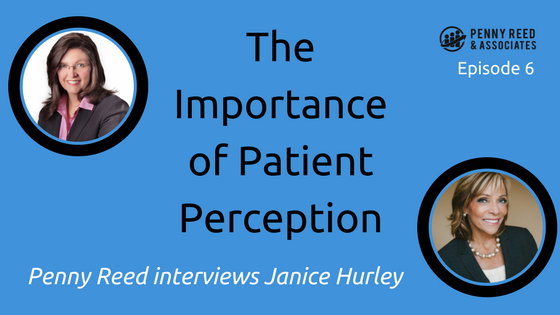 The Importance of Patient Perception - Penny Reed interviews Janice Hurley
