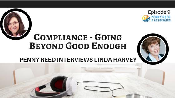 Episode 9 - Compliance: Going Beyond Good Enough