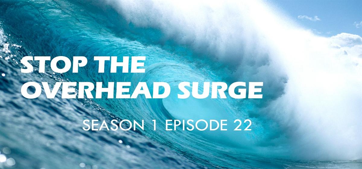 Stop the Overhead Surge - Season 1 Episode 22