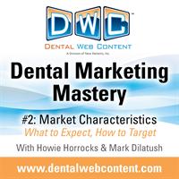 Dental Marketing Mastery Episode 2: Market Characteristics