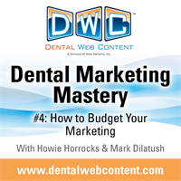 Dental Marketing Mastery #4: How to Budget Your Marketing