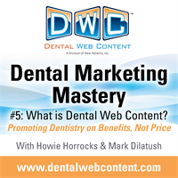 Dental Marketing Mastery #5: What is Dental Web Content?