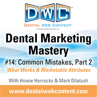 Dental Marketing Mastery #14: Common Mistakes Part 2
