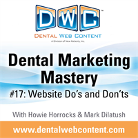Dental Marketing Mastery #17: Website Do's and Don'ts