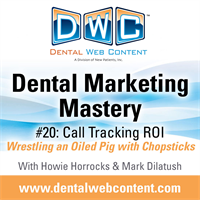 Call Tracking ROI: Wrestling an Oiled Pig with Chopsticks (Dental Marketing Mastery #20)