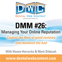 Dental Marketing Mastery #26: Managing Your Online Reputation