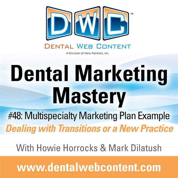 #48: Multi-Specialty Marketing Plan Example | Dealing with Transitions or a New Practice