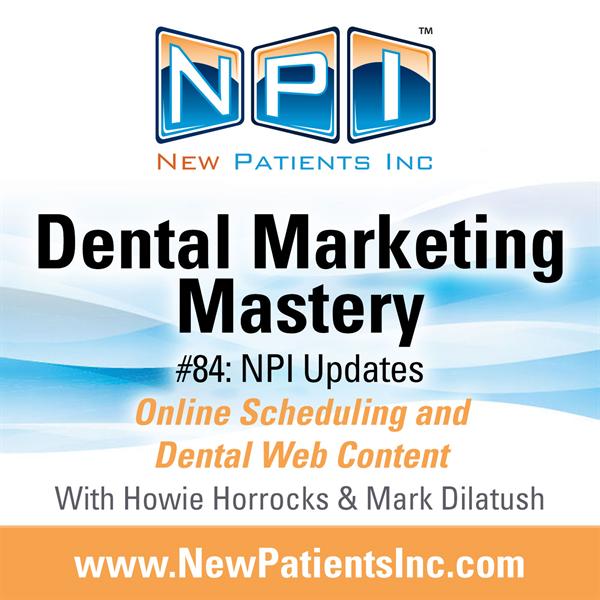 #84: Updates! Online Scheduling, Dental Web Content