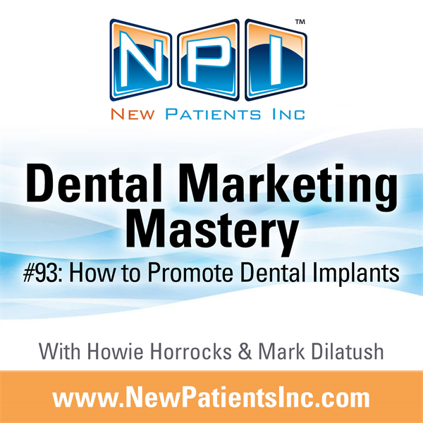 #93: How to Promote Dental Implants