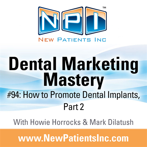 #94: How To Promote Dental Implants Part 2
