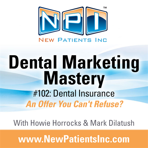 #102: Dental Insurance - An Offer You Can't Refuse?
