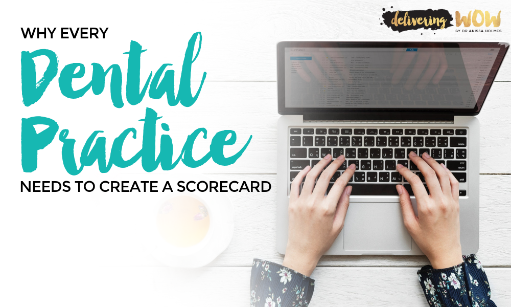 Why Every Dental Practice Needs to Create a Scorecard