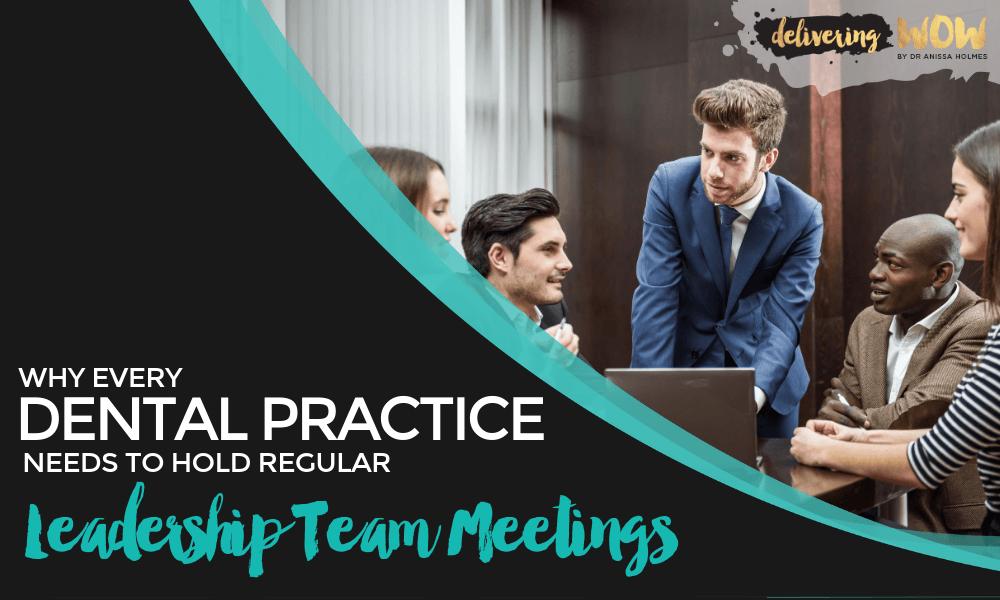 Why Every Dental Practice Needs to Hold Regular Leadership Team Meetings