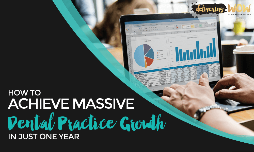 How to Achieve Massive Dental Practice Growth in Just One Year