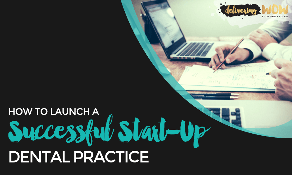 How to Launch a Successful Start-Up Dental Practice
