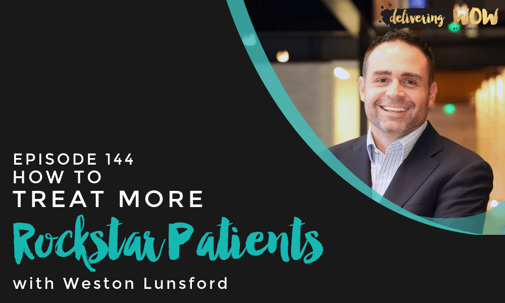 How to Treat More Rockstar Patients with Weston Lunsford
