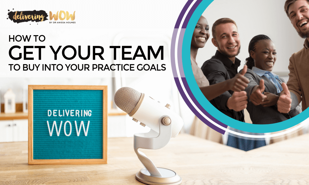 How to Get Your Team to Buy into Your Practice Goals