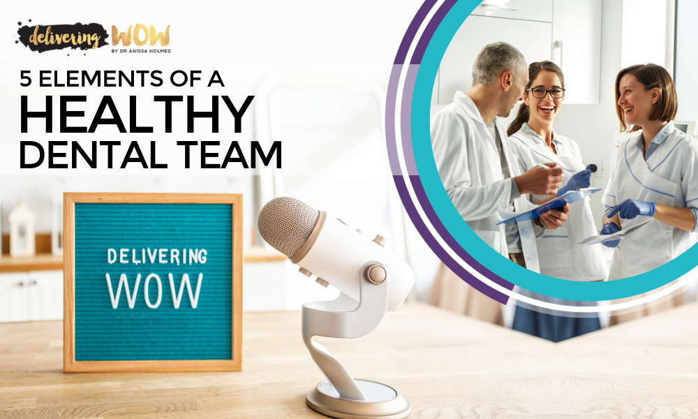 5 Elements of a Healthy Dental Team