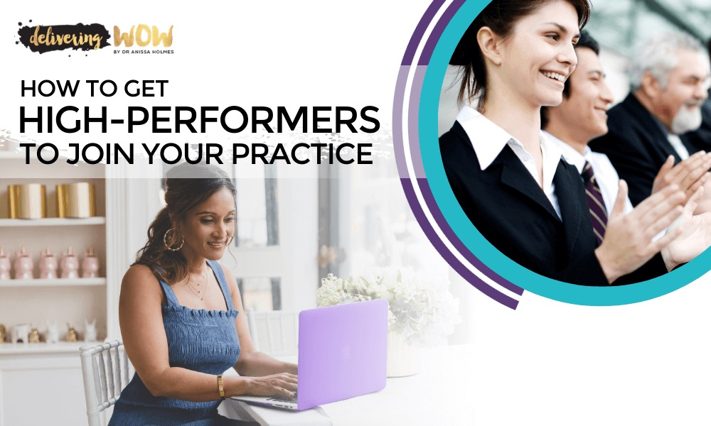 How to Get High-Performers to Join Your Practice