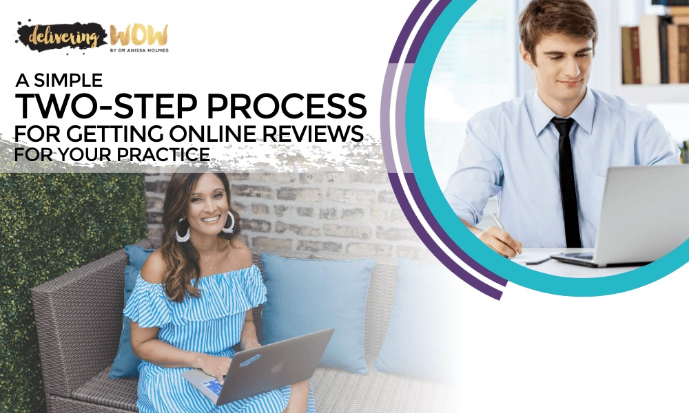 A Simple Two-Step Process for Getting Online Reviews for Your Practice
