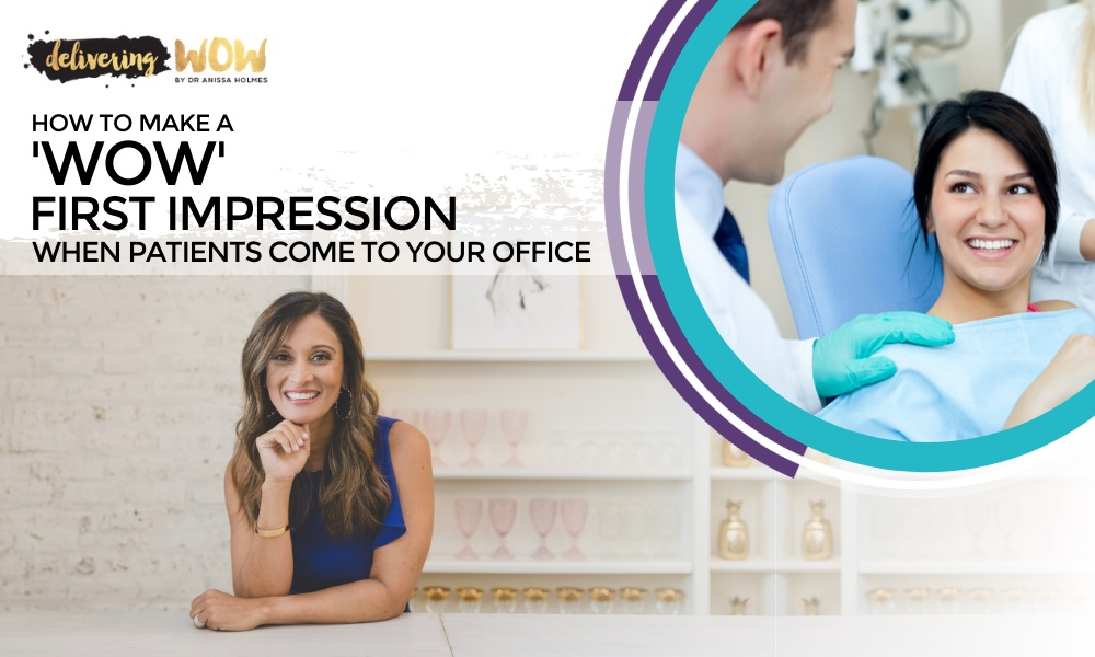 How to Make a WOW First Impression When Patients Come to Your Office