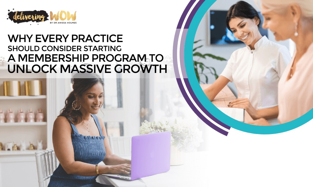 Why Every Practice Should Consider Starting a Membership Program to Unlock Massive Growth