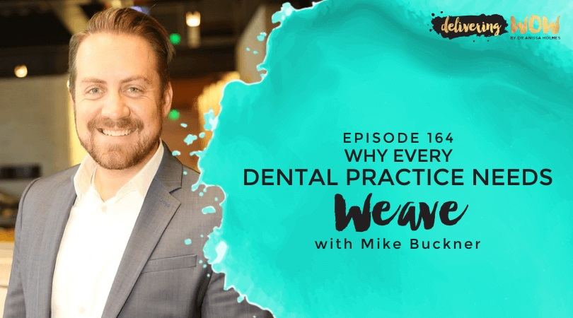 Why Every Dental Practice Needs Weave with Mike Buckner