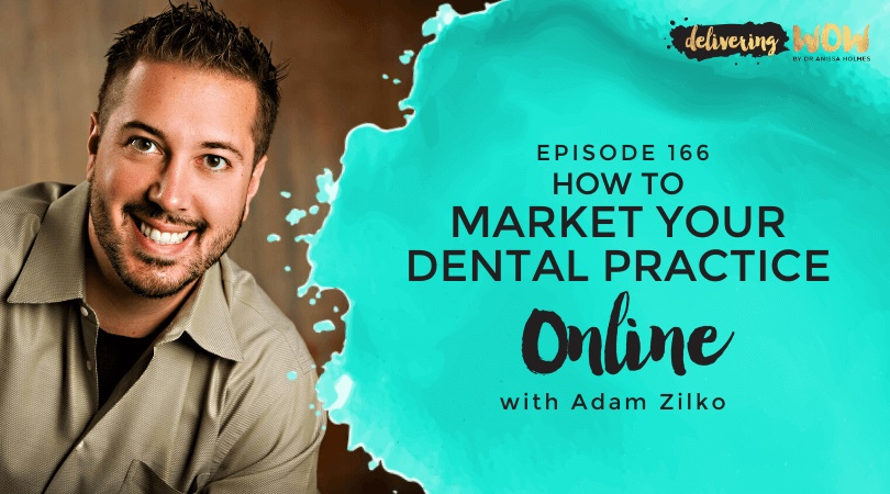 How to Market Your Dental Practice Online with Adam Zilko