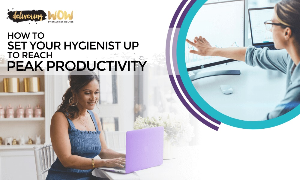 How to Set Your Hygienist up to Reach Peak Productivity