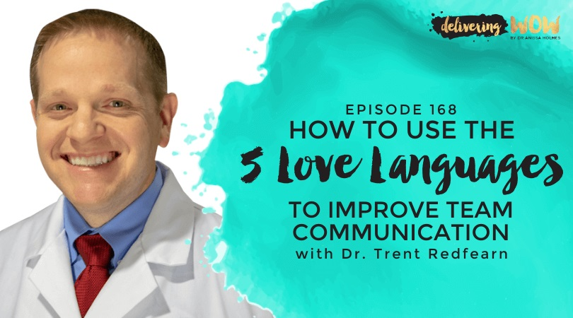 How to Use the 5 Love Languages to Improve Team Communication with Dr. Trent Redfearn