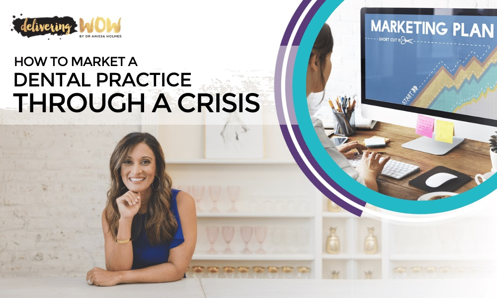 How to Market a Dental Practice Through a Crisis