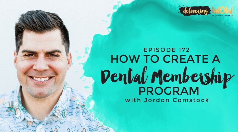 How to Create a Dental Membership Program with Jordon Comstock