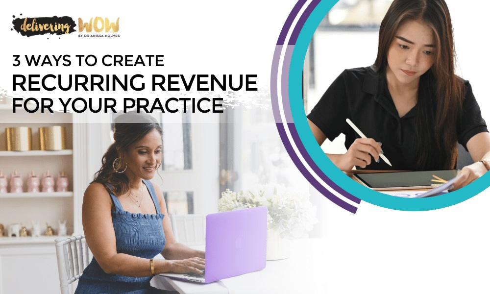 3 Ways to Create Recurring Revenue for Your Practice