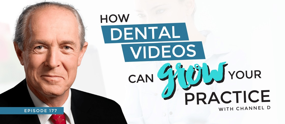 How Dental Videos Can Grow Your Practice with Channel D