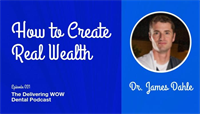 How to Create Real Wealth With Dr. James Dahle