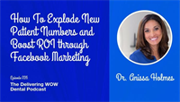 How To Explode New Patient Numbers and Boost ROI through Facebook Marketing