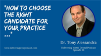 How To Choose The Right Candidate For Your Practice with Dr. Tony Alessandra