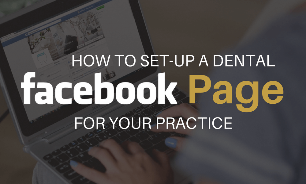 How to Set Up a Dental Facebook Page for Your Practice