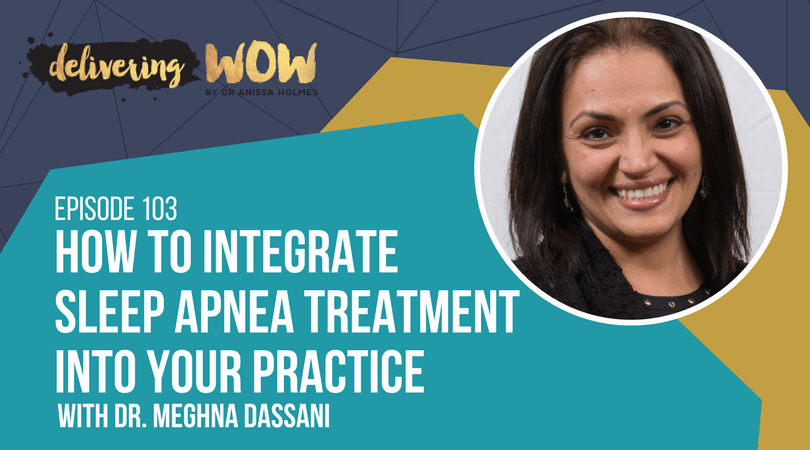 How to Integrate Sleep Apnea Treatment Into Your Practice With Dr. Meghna Dassani
