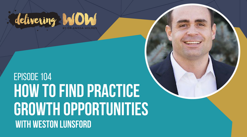 How To Find Practice Growth Opportunities with Weston Lunsford
