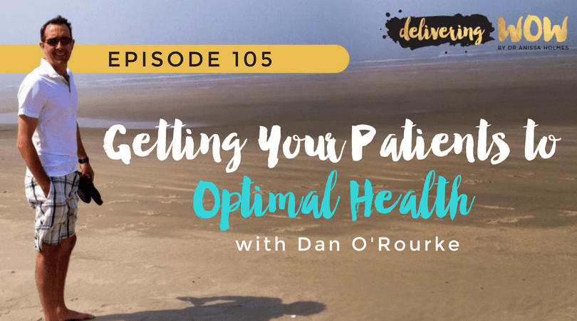 Getting Your Patients to Optimal Health With Dan O'Rourke