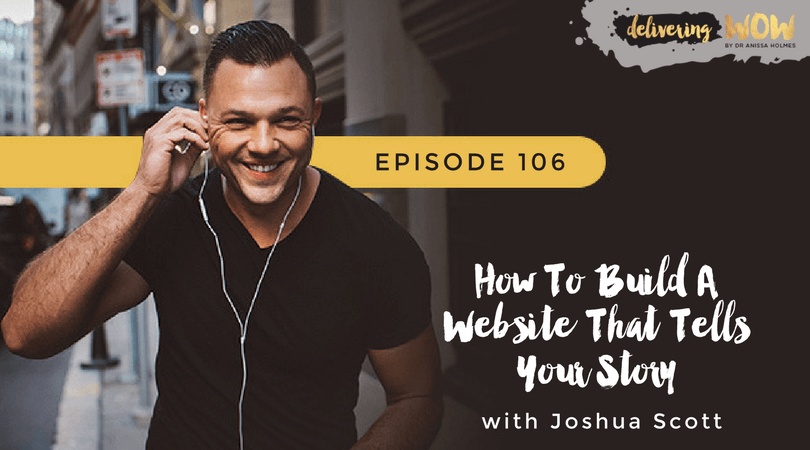 How To Build A Website That Tells Your Story With Joshua Scott