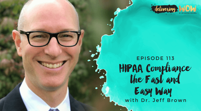 HIPAA Compliance the Fast and Easy Way With Dr. Jeff Brown