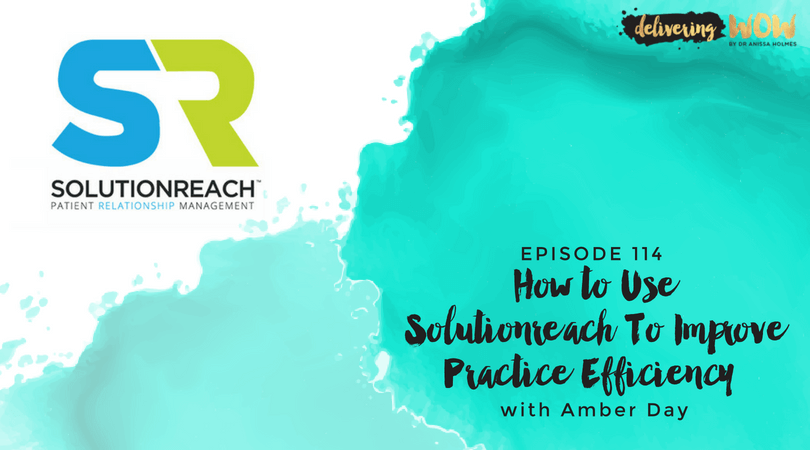 How To Use Solutionreach To Improve Practice Efficiency with Amber Day