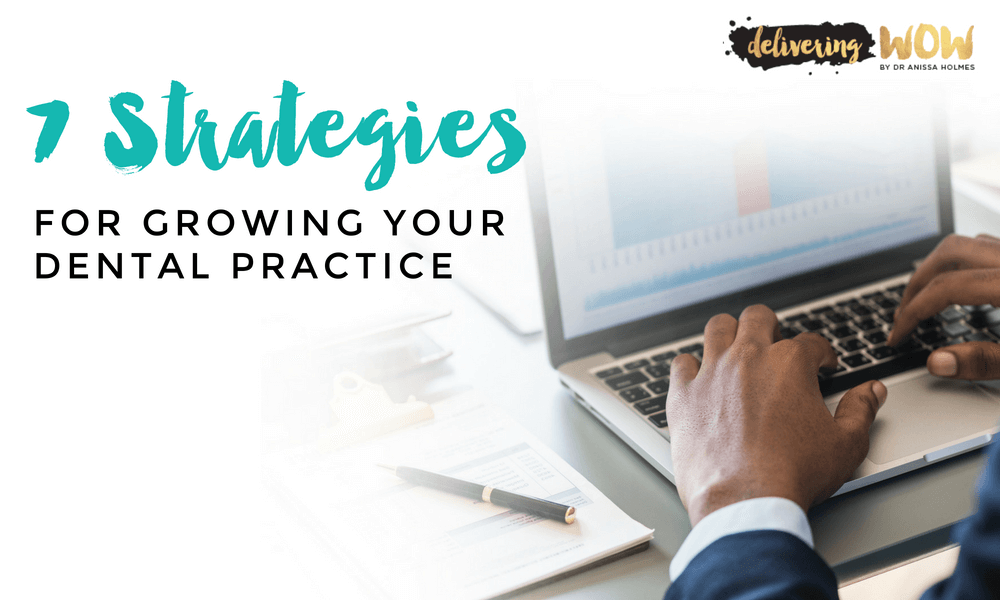 7 Strategies for Growing Your Dental Practice