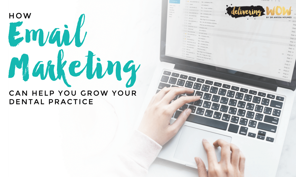 How Email Marketing Can Help You Grow Your Dental Practice